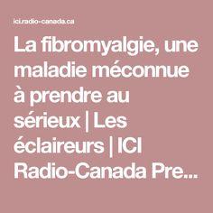 La fibromyalgie, une maladie méconnue à prendre au sérieux | Les éclaireurs | ICI Radio-Canada Première