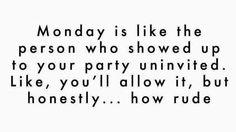 Monday's - How rude!
