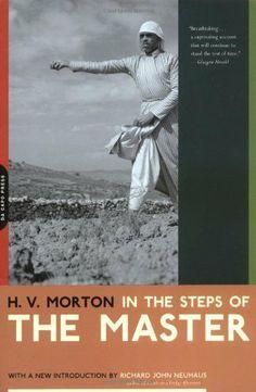 In The Steps Of The Master by H. V. Morton. $17.95. Author: H. V. Morton. Publisher: Da Capo Press; First Edition edition (April 2002). Publication: April 2002
