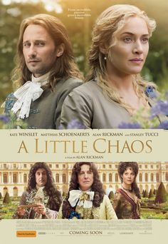 A Little Chaos // A romantic drama following Sabine, a strong-willed and talented landscape designer, who is selected to build one of the main gardens at King Louis XIV's new palace at Versailles. In her new position of power, she challenges gender and class barriers while also becoming professionally and romantically entangled with the court's renowned landscape artist Andre Le Notre. // Kate Winslet, Alan Rickman, and Stanley Tucci star // Rated R