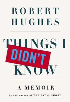Things I Didn't Know - Robert Hughes Cover design by Chip Kidd Chip Kidd, Work Inspiration, Book Cover Design, Book Publishing, Editorial Design, Memoirs, Typography, Books, Beautiful