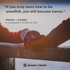 If you truly learn how to be unselfish, you will become heroic. Prayer Quotes, Bible Quotes, Motivational Quotes, Inspirational Quotes, Catholic Quotes, Catholic Prayers, Dynamic Catholic, Spiritual Words, Divine Mercy