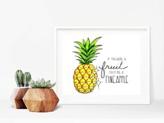 Home decor - print -pineapple art print - art print - print - If you were a fruit you'd be a fineapple - pineapple illustration by madeinhappy on Etsy Pineapple Illustration, Pineapple Art, Art Prints, Fruit, Unique Jewelry, Handmade Gifts, Cards, How To Make, Illustrations
