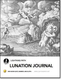 "The Lunation Journal is offered up as a free, contemplative tool specifically geared to those persons interested in exploring more deeply, what the Lightning Path is all about: inner work.   ""The unexamined life is not worth living."" Socrates"