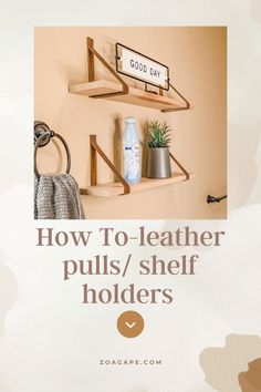 Make these leather pulls or shelf holders in less than 10 minutes! #diy #leatherhandles #leatherpulls Floating Nightstand, Floating Shelves, Shelf Holders, Diy On A Budget, Leather Handle, Sun, How To Make, Home Decor, Floating Headboard