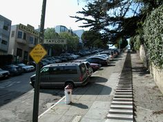 you have your option on many hilly streets:  walk the sidewalk or take the stairs!