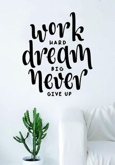 Work Hard Dream Big Never Give Up Quote Wall Decal Sticker Bedroom Living Room Art Vinyl Beautiful Inspirational Motivational Teen - Work Hard Dream Big Never Give Up Quote Wall Decal Sticker Never Give Up Quotes, Giving Up Quotes, Art Vinyl, Vinyl Decals, Vinyl Crafts, Girl Bedroom Walls, Bedroom Quotes, Teenage Girl Bedrooms, Girl Rooms
