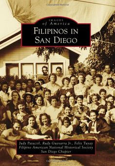 Images of America: Filipinos in San Diego, a book focusing on the lives of Filipinos in San Diego from the turn of the century to the present through African American Genealogy, Native American Ancestry, Genealogy Sites, Genealogy Research, Filipino Culture, Irish American, Manila Philippines, Book Launch, Historical Society