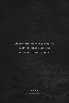 Sandpaper to the psyche... Diane Cameron quote for introverts.