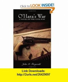 OHARAS WAR (9781420837766) John M. Fitzgerald , ISBN-10: 1420837761  , ISBN-13: 978-1420837766 ,  , tutorials , pdf , ebook , torrent , downloads , rapidshare , filesonic , hotfile , megaupload , fileserve