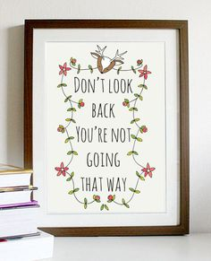 "You Go, Girl! Motivational Prints to Inspire a Fresh New Year: Keep your goals in mind with this print ($15) that reads, ""Don't look back; you're not going that way."""