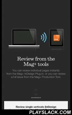 Mag+ Designd Reviewer  Android App - playslack.com ,  The Mag+ Designd Reviewer lets you review layouts made with the Designd toolset for Mac and PC.The Designd platform is being used by some of the leading digital publications, including Bloomberg Markets, Web MD, Macworld and United Airlines .How It Works:Using the free Designd toolset on your computer you can build content in Adobe InDesign and review it immediately on your mobile devices using this app.Designd uses a simple InDesign…