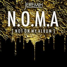 "Jeremih | N.O.M.A. (Not On My Album) [Mixtape] #NOMA- http://getmybuzzup.com/wp-content/uploads/2014/07/Jeremih_Noma-front-large.jpg- http://getmybuzzup.com/jeremih-n-o-m-a/- Jeremih | N.O.M.A. (Not On My Album) Singer Jeremih is back with a new mixtape project entitled ""N.O.M.A."" (Not On My Album) out now. Enjoy this audio stream below after the jump.  Download Mixtape 