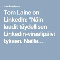 """Tom Laine on LinkedIn: """"Näin laadit täydellisen Linkedin-viraalipäivityksen.  Näillä…"""