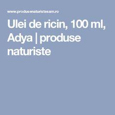 Ulei de ricin, 100 ml, Adya | produse naturiste