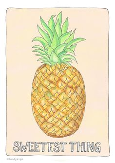 Sweetest thing  #illustration #illustratie #drawing #pineapple #ananas #sweetest thing copyright: Sandysign http://sandysign.nl