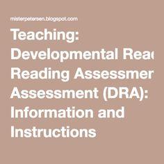 Teaching: Developmental Reading Assessment (DRA): Information and Instructions