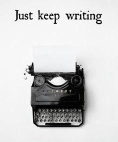 Keep writing!>> yeah, it's hard though                                                                                                                                                                                 More