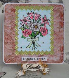 Linda's Crafty Piece of Heaven: Thanks a Bunch