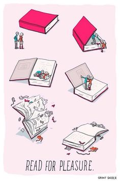 Read for pleasure (Grant Snider, via Twitter) hahaha