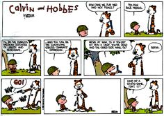 Calvin and Hobbes, Mar 23, 1986 - I'll be the fearless American defender of liberty and democracy... any you can be the loathsome godless Communist oppressor.