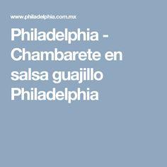 Philadelphia - Chambarete en salsa guajillo Philadelphia