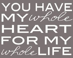 My whole life. My whole heart! I just love that you take care of my heart! Sweetheart you are the best! Whole Heart, My Whole Life, Love Of My Life, Love My Husband, To My Daughter, Daughters, Just For You, Love You, My Love