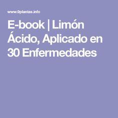 E-book   Limón Ácido, Aplicado en 30 Enfermedades