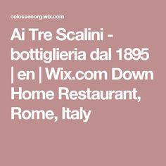 Ai Tre Scalini - bottiglieria dal 1895 | en | Wix.com  Down Home Restaurant, Rome, Italy