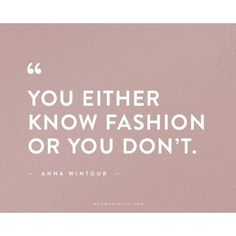 The 50 Most Inspiring Fashion Quotes Of All Time ❤ liked on Polyvore featuring phrase, quotes, saying and text