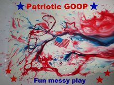 Patriotic GOOP for Fourth of July. Goop is just a mixture of corn starch and water. Add a whole box of corn starch, then add water until you like the consistency. Patriotic Crafts, Patriotic Decorations, July Crafts, Summer Activities, Preschool Activities, Holiday Crafts For Kids, Kids Crafts, Holiday Classrooms, Theme Days