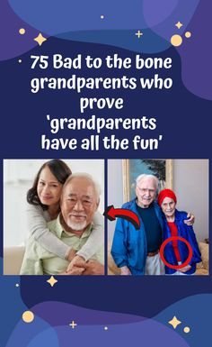 Some people think that once you're a grandparent, you become lame and boring. But that's just not the case! There are still many instances when grandparents truly have the best fun, whether they are pranking their grandchildren or showing that they have still got a sassy side. 75 #Bad #to #the #bone #grandparents #who #prove 'grandparents #have #all #the #fun'