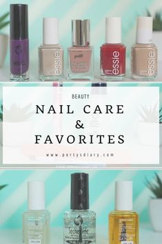 Current Nail Care routine and favorite nail polishes!