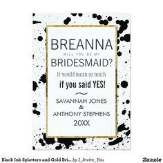 Black Ink Splatters and Gold Bridesmaids Invites