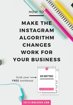How To Make The 2016 Instagram Algorithm Changes Work For Your Business  | Business Tips | Social Media Tips | Instagram Algorithm | Instagram Marketing | caitlinbacher.com