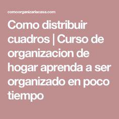 Como distribuir cuadros | Curso de organizacion de hogar aprenda a ser organizado en poco tiempo