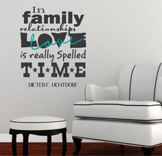In Family Time is Love Uchtdorf  Vinyl Decor Wall Lettering Words Quotes Decals Art Custom Willow Creek Signs LDS via Etsy