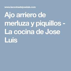 Ajo arriero de merluza y piquillos - La cocina de Jose Luis Carne, Garlic, Recipes, Cooking