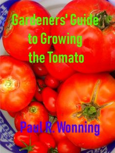 Growing tomatoes in the home vegetable garden is the most common gardening activity. The Gardener's Guide to the Growing the Tomato includes the cultivation information the gardener needs to grow this delightful vegetable in the vegetable garden. Growing Tomatoes, Growing Vegetables, Tomato Cultivation, Canning Tomatoes, Home Vegetable Garden, Gardening Books, This Book, Free Apps, Audiobooks