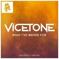 Vicetone - What I've Waited For (ft. D. Brown) by Vicetone on SoundCloud