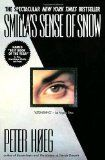 """""""Smilla's Sense of Snow"""": Hoeg creates cold and loneliness with his prose. This book makes one FEEL that they must follow Smilla through her obsessive search for a boy's killer through Denmark and Greenland. This is the most beautiful writing style I have ever seen applied to the thriller genre."""