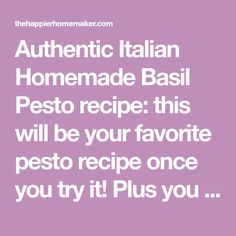 Authentic Italian Homemade Basil Pesto recipe: this will be your favorite pesto recipe once you try it! Plus you can make it in less than 10 minutes! Authentic Italian Pesto Recipe, Low Car Recipes, Best Lasagna Recipe, Basil Pesto Recipes, Homemade Pesto, Mushroom Risotto, Risotto Recipes, Recipe Please, Fresh Garlic