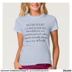 Introvert Confession Funny Text Based Message T-shirt