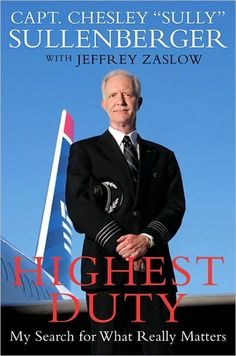 Highest Duty: My Search for What Really Matters    by    Chesley Sullenberger,      Jeffrey Zaslow