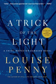 """""""A Trick of the Light"""" (Chief Inspector Gamache #7) by Louise Penny"""