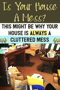 Is Your House ALWAYS Messy?  Here's Why - Clutter Control Inspiration for the Overwhelmed - Getting Organized and STAYING Organized: organizing ideas, useful life hacks, storage ideas, cleaning hacks - DIY organization ideas & more from Decluttering Your Life Organizing Blog. Let's get organized and go from cluttered mess to organized success even if you're feeling overwhelmed