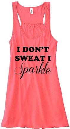 **Cute, comfortable hospital tank top to wear before delivering baby!! Great idea huh?? -KMF**     I Don't Sweat I Sparkle Train Gym Tank Top by sunsetsigndesigns, $24.00