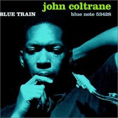 John Coltrane - Blue Train Released in 1957, Label: Not Now Music, Analogue Productions.