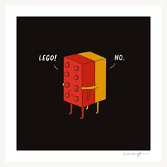 Don't ever Lego.