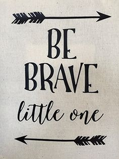 BE BRAVE LITTLE ONE Handmade Fabric Wall Banner – Nursery decor – Children's Room Decor – Adventure Nursery Decor – Motivational Banner – Playroom Decor – Tribal Decor – Ready to Ship #handmade .::. For your little guy or girl's room as a simple reminder to have courage every day .::. This nursery or kids' room banner is great for the tribal theme, rustic themed or adventure theme. It would also be a great gift for a Baby Shower! Encourage your little ones daily!  http://www.thehan..